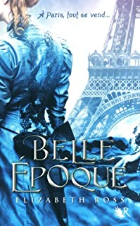Belle Epoque, Ross, Elizabeth