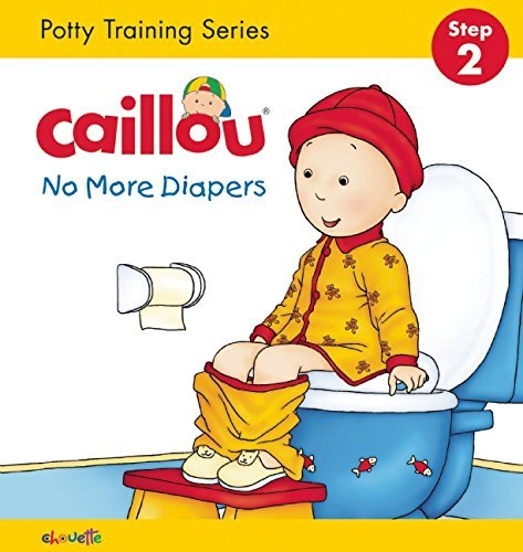 Caillou, No More Diapers: Potty Training Series, Step 2 by Christine L'Heureux (2016-07-12) (Caillou Training Potty)