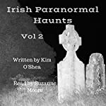 Irish Paranormal Haunts Volume 2 | Kim O'Shea