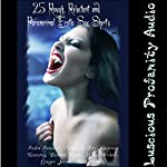 25 Rough, Reluctant and Paranormal Erotic Sex Shorts | Lanora Ryan,Nora Wicked,Vivian Lee Fox,Cammie Cunning,Sadie Sensual