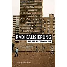 Radikalisierung: Aus dem Französischen von Stefan Lorenzer. Mit einem Vorwort von Claus Leggewie (German Edition)