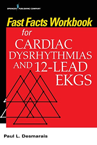 Fast Facts Workbook for Cardiac Dysrhythmias and 12-Lead EKGs