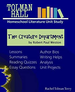 Study Guide: The Creature Department by Robert Paul Weston (Tolman Hall Homeschool Literature Unit Studies) by [Terry, Rachel Tolman]
