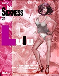 THIS SICKNESS no. 6 Spring 2010 Featuring LULU
