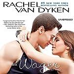The Wager: The Bet series: Book 2   Rachel Van Dyken