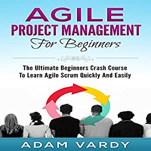 Agile Project Management for Beginners Audiobook