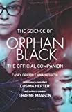 The Science of Orphan Black: The Official Companion by  Casey Griffin in stock, buy online here