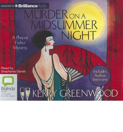 [ MURDER ON A MIDSUMMER NIGHT (PHRYNE FISHER MYSTERIES (AUDIO)) - GREENLIGHT ] By Greenwood, Kerry ( Author) 2012 [ Compact Disc ()