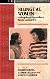img - for Bilingual Women: Anthropological Approaches to Second Language Use (Cross-Cultural Perspectives on Women) book / textbook / text book