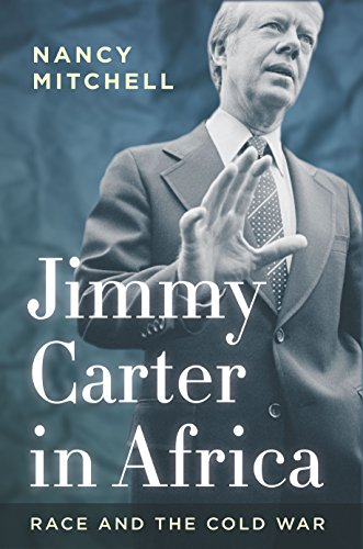 Jimmy Carter in Africa: Race and the Cold War (Cold War International History Project) (The Cold War A History In Documents)