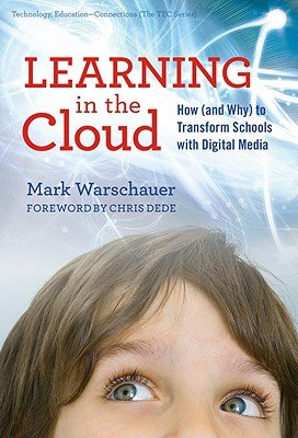 Download Learning in the Cloud: How (and Why) to Transform Schools with Digital Media   [LEARNING IN THE CLOUD /E] [Paperback] pdf epub