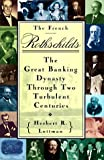 img - for The French Rothschilds: The Great Banking Dynasty Through Two Turbulent Centuries by Herbert R. Lottman (1995-04-11) book / textbook / text book