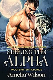 Seeking the Alpha: Wolf Shifter Romance (Wolf Pack chronicles Series)
