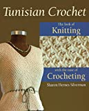 img - for Tunisian Crochet: The Look of Knitting with the Ease of Crocheting book / textbook / text book