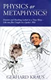 img - for Physics and Metaphysics: Einstein and Hawking Locked in a Time Warp - Like Two Flies Caught in a Spider's Web by Gerhard Kraus (1-Feb-1998) Paperback book / textbook / text book