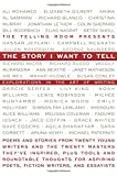 The Story I Want to Tell, The Telling Room, 0884484157