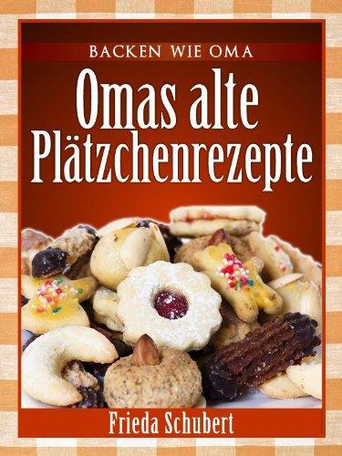Weihnachtsplätzchen Haselnussmakronen.Plätzchen Und Kekse Backen Omas Alte Plätzchenrezepte Backen Wie Oma German Edition