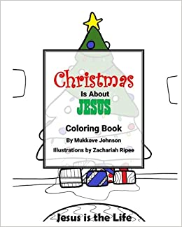 Christmas is About Jesus Coloring Book: Mukkove Johnson ...