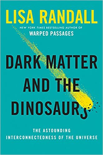 20d97166a6a13 Dark Matter and the Dinosaurs: The Astounding Interconnectedness of the  Universe - Livros na Amazon Brasil- 0201562328476
