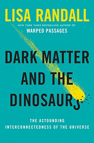 Cover of Dark Matter and the Dinosaurs: The Astounding Interconnectedness of the Universe