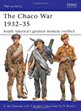 The Chaco War 1932-35, Alejandro Quesada, 1849084165