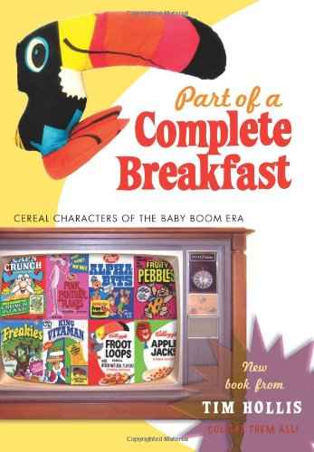 Part of a Complete Breakfast: Cereal Characters of the Baby Boom (Cereal Characters)