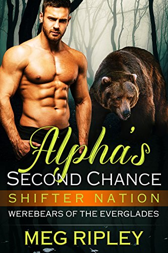 Alpha's Second Chance (Shifter Nation: Werebears Of The Everglades)