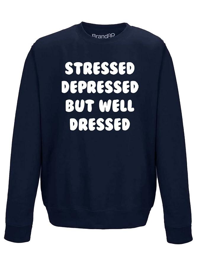 Brand88 - Stressed Depressed But Well Dressed, Erwachsene Gedrucktes  Sweatshirt: Amazon.de: Bekleidung