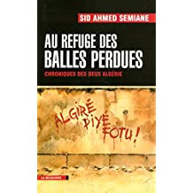 Au refuge des balles perdues (CAHIERS LIBRES) (French Edition)