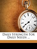 Daily Strength for Daily Needs, , 1171946007