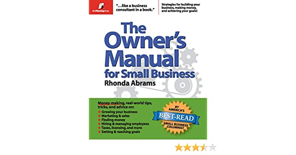 the owner s manual for small business rhonda abrams 9780974080154 rh amazon com Small Business Owners Association Contractor Small Business Owner