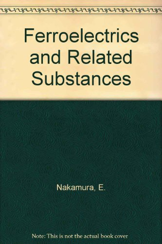 Ferroelectrics and Related Substances