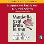 Margarita, Esta Linda la Mar (Texto Completo) [Margarita, How Beautiful the Sea] | Sergio Ramirez