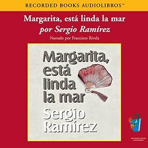 Margarita, Esta Linda la Mar (Texto Completo) [Margarita, How Beautiful the Sea] Audiobook