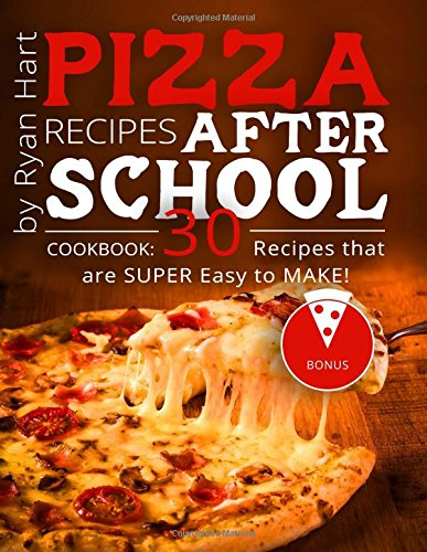 Pizza recipes after school. Cookbook: 30 recipes that are super easy to make!(Full color) Text fb2 ebook