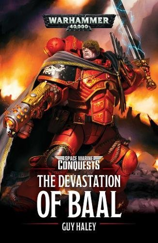 The Devastation of Baal (Space Marine Conquests) [Guy Haley] (Tapa Blanda)