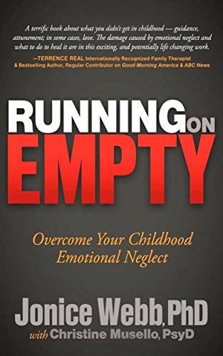 Jonice Webb: Running on Empty: Overcome Your Childhood Emotional Neglect