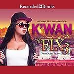 The Fix 3 |  K'wan