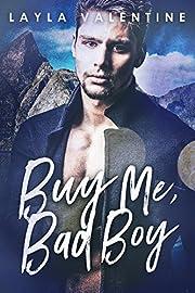 Buy Me, Bad Boy - A Bad Boy Buys A Girl Romance