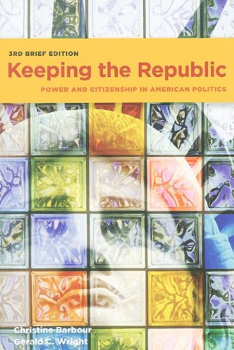 Keeping the Republic: Power and Citizenship In American Politics, 3rd Brief ()
