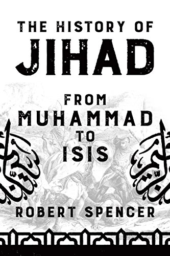 The History of Jihad: From Muhammad to ISIS (Islam The Religion Of Peace And Terrorism)
