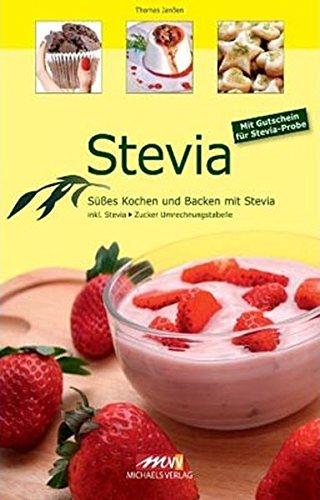 Stevia: Süßes Kochen und Backen mit Stevia