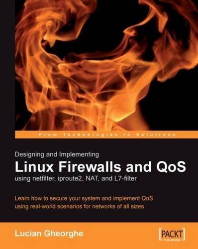 Designing and Implementing Linux Firewalls with QoS using netfilter, iproute2, NAT and L7-filter by Lucian Gheorghe - Firewall Mall