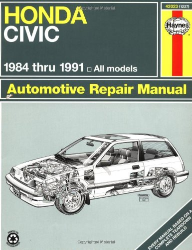 Honda Civic 1984 Thru 1991: All Models (Haynes Manuals) (Learning 1990 Series)