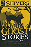 Image of Ghost Stories: 10 Bad and Dangerous Ghost Stories (Shivers)