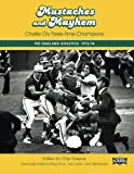 img - for Mustaches and Mayhem: Charlie O's Three-Time Champions: The Oakland Athletics: 1972-74 (SABR Digital Library) (Volume 31) book / textbook / text book