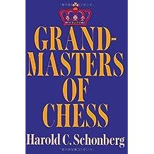 Grandmasters of Chess by Harold C Schonberg (2014-03-18)