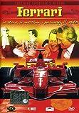 Ferrari - La storia, le macchine, i personaggi, il mito(special edition)