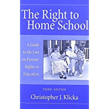 The Right to Home School: A Guide to the Law on Parents Rights in Education