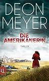 Die Amerikanerin: Thriller (Benny Griessel Romane, Band 6)
